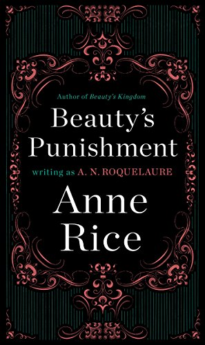 Beauty's Punishment: A Novel (Sleeping Beauty Trilogy Book 2)