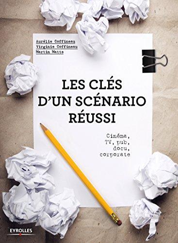 Les clés d'un scénario réussi: Cinéma, TV, pub, docu, corporate (Atout Carré) (French Edition)