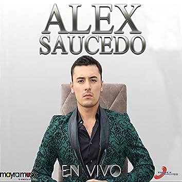 Alex Saucedo (En Vivo)