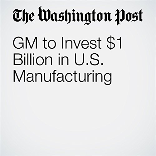 GM to Invest $1 Billion in U.S. Manufacturing audiobook cover art