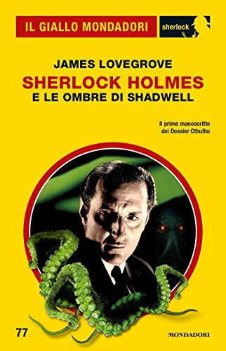 Sherlock Holmes e le ombre di Shadwell (Il Giallo Mondadori Sherlock) (Italian...