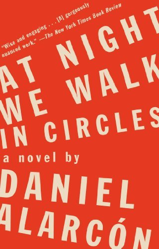 At Night We Walk in Circles: A Novel by Daniel Alarc??n (2014-09-02)