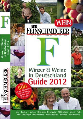Der Feinschmecker: Winzer & Weine in Deutschland Guide 2012 (Feinschmecker Restaurantführer)