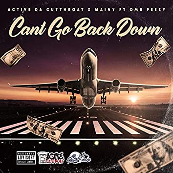 Can't Go Back Down (feat. OMB Peezy)