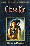 Close Kin (Hollow Kingdom Trilogy)