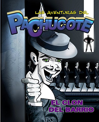 LAS AVENTURAS DEL PACHUCOTE: EL CLON DEL BARRIO (Spanish Edition)