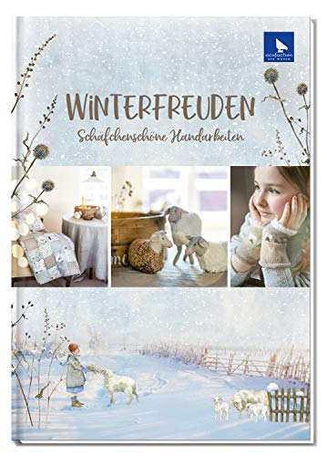 Winterfreuden: Schäfchenschöne Handarbeiten: Schäfchenschöne Handarbeiten. Herausgegeben von acufactum Ute Menze