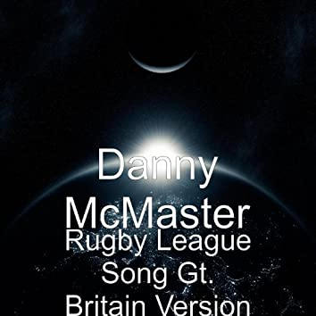 Rugby League Song Gt. Britain Version
