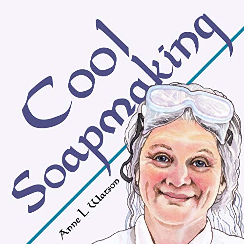 Cool Soapmaking: The Smart Guide to Low-Temp Tricks for Making Soap, or How to Handle Fussy Ingredients Like Milk, Citrus, Cucumber, Pine Tar, Beer, and ... (Smart Soap Making Book 5) (English Edition)
