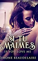 Si Tu M'Aimes - If You Love Me: Large Print Hardcover Edition