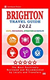 Brighton Travel Guide 2022: Shops, Arts, Entertainment and Good Places to Drink and Eat in Brighton, England (Travel Guide 2022)
