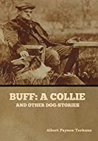 Buff: A Collie, and Other Dog-Stories