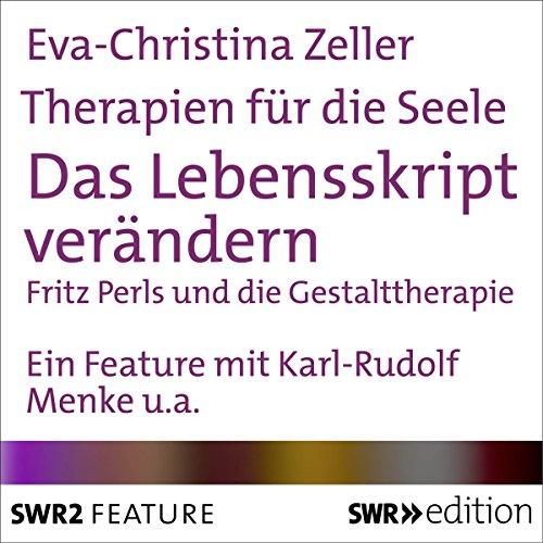 Das Lebensskript verändern - Fritz Perls und die Gestalttherapie Titelbild