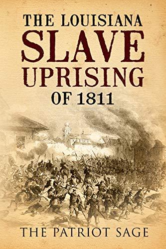 The Louisiana Slave Uprising of 1811 (English Edition)