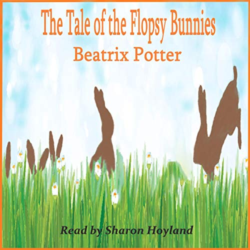 The Tale of the Flopsy Bunnies (Remastered) cover art