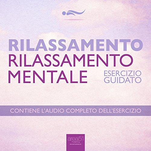Rilassamento - Rilassamento mentale  Audiolibri