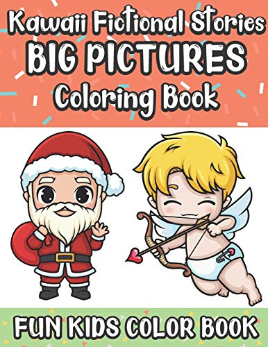 Kawaii Fictional Stories Big Pictures Coloring Book Fun Kids Color Book: Large Full Page Black And White Drawings To Be Colored In By Children And Kids Of All Ages