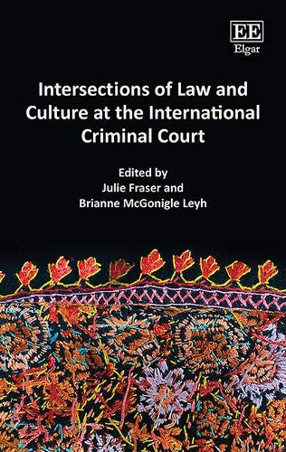 Compare Textbook Prices for Intersections of Law and Culture at the International Criminal Court  ISBN 9781839107290 by Julie Fraser,Brianne McGonigle Leyh