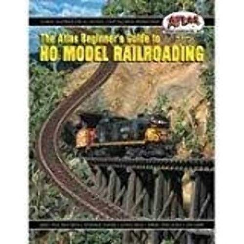 Compare Textbook Prices for Beginners Guide to HO Model Railroading Revised Edition ISBN 0732573000094 by Atlas Model Railroad