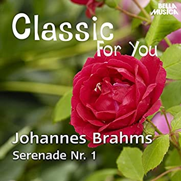 Classic for You: Brahms - Serenade No. 1