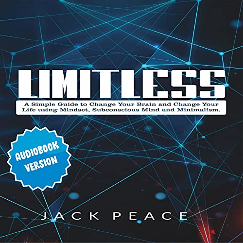 Listen Limitless - 2 Books in 1: A Simple Guide to Change Your Brain and Change Your Life Using Mindset, Su audio book