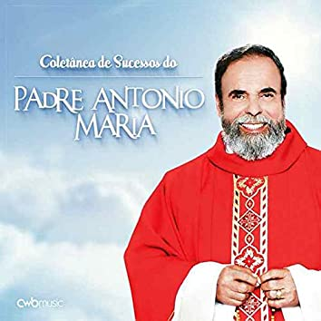 Coletânea de Sucessos do Padre Antônio Maria