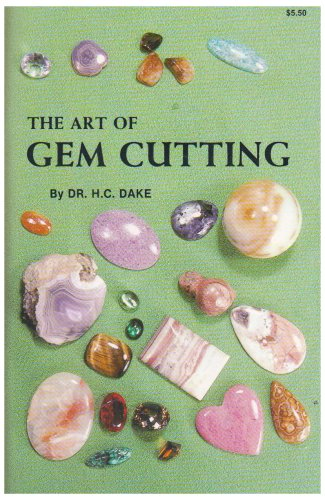 The Art of Gem Cutting: Including Cabochons, Faceting, Spheres, Tumbling, and Special Techniques (Gembooks)