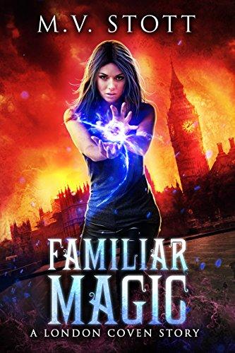 Familiar Magic: An Uncanny Kingdom Urban Fantasy (The London Coven Series Book 1)...