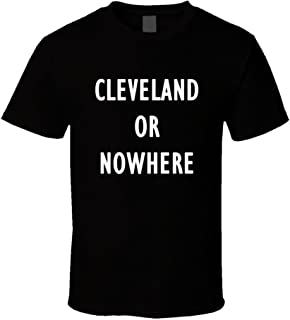 cleveland or nowhere shirt