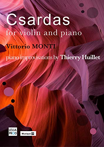 Monti: Csardas for violin and piano + improvisations by Thierry Huillet: (20 pages) + Violin part (6 pages) (SHEET Music - Thierry Huillet) (French Edition)