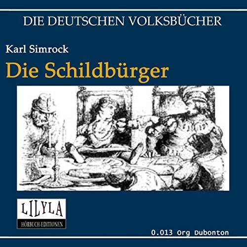 Die Schildbürger                   Autor:                                                                                                                                 Karl Simrock                               Sprecher:                                                                                                                                 Orgon Dubonton                      Spieldauer: 4 Std. und 8 Min.     Noch nicht bewertet     Gesamt 0,0