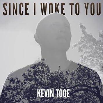 Since I Woke to You - Single