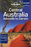 Lonely Planet Central Australia - Adelaide to Darwin (Travel Guide) by Lonely Planet Charles Rawlings-Way Lindsay Brown Meg Worby(2013-06-01)