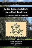 Judeo-Spanish Ballads from Oral Tradition V. Carolingian Ballads (4): Montesinos (Folk Literature of the Sephardic Jews, Band 6) - Samuel G. Armistead