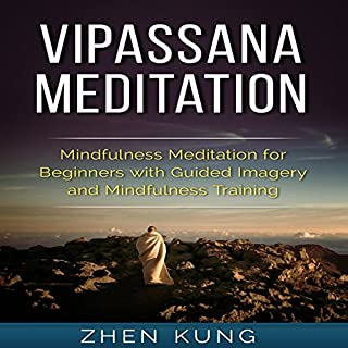Vipassana Meditation: Mindfulness Meditation for Beginners with Guided Imagery and Mindfulness Training cover art