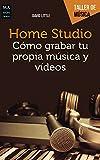 Home Studio Cómo grabar tu propia música y vídeos (Taller de Música)