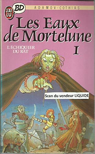 Les Eaux de Mortelune, Tome 1 : L'Echiquier du rat