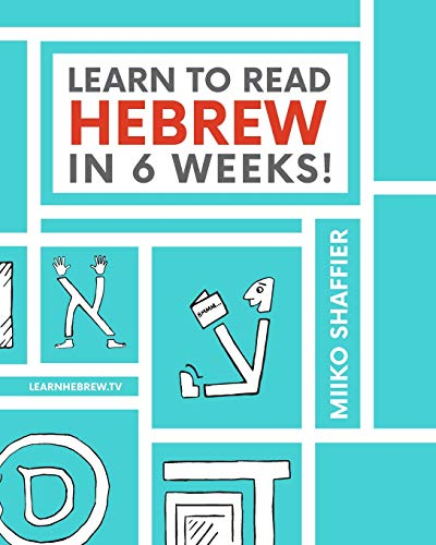 Compare Textbook Prices for Learn to Read Hebrew in 6 Weeks 1 Edition ISBN 9780997867503 by Shaffier, Miiko,Parker, Ken