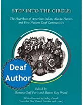 Step Into the Circle: The Heartbeat of American Indian, Alaska Native, and First Nations Deaf Communities
