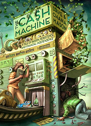 The Cash Machine: A Tale of Passion, Persistence, and Financial Independence (English Edition)