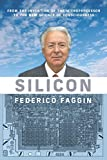 Silicon: From the Invention of the Microprocessor to the New Science of Consciousness