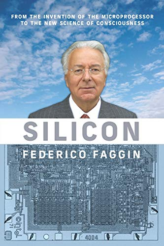 Compare Textbook Prices for Silicon: From the Invention of the Microprocessor to the New Science of Consciousness  ISBN 9781949003413 by Faggin, Federico