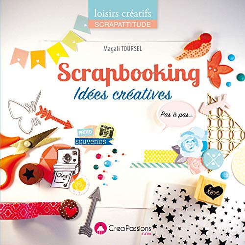 Scrapbooking: Idées créatives (ScrapAttitude)