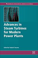 Advances in Steam Turbines for Modern Power Plants (Woodhead Publishing Series in Energy)