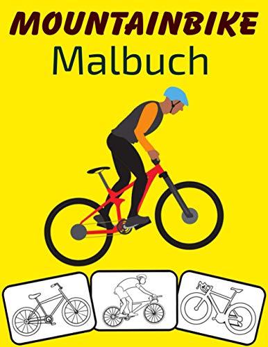 Mountainbike Malbuch: Farbe und Spaß! mit diesem Awesome Mountainbike Malbuch. Fit für Kinder, Jungen, Mädchen, Jugendliche und Erwachsene.