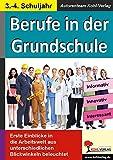 Berufe in der Grundschule: Erste Einblicke in die Arbeitswelt - Autorenteam Kohl-Verlag