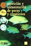 Nutrición y alimentación de peces y crustáceos (Acuicultura, Piscicultura)