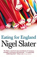 Eating for England: The Delights and Eccentricities of the British at Table by Nigel Slater(2008-06-02)