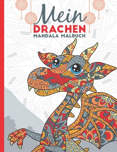 Mein Drachen Mandala Malbuch: 50 tolle Dachen-Mandalas für Kinder zum Ausmalen und Entspannen.