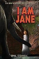 I Am Jane (Wild Hearts Elephant Sanctuary)